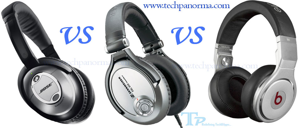 Beats By Dre vs Sennheiser vs Bose: techpanorma
